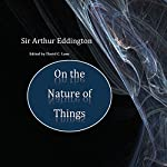Sir Arthur Eddington: On the Nature of Things | David Christopher Lane