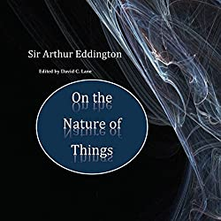 Sir Arthur Eddington: On the Nature of Things