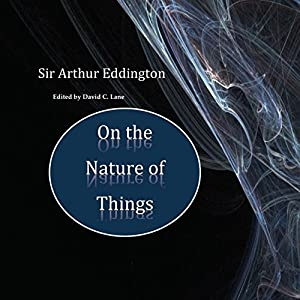 Sir Arthur Eddington: On the Nature of Things Audiobook