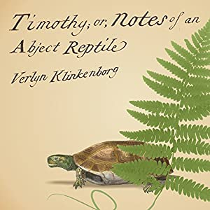 Timothy; or, Notes of an Abject Reptile Audiobook