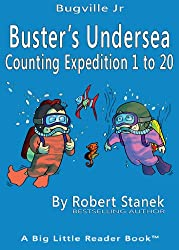 Buster's Undersea Counting Expedition 1 to 20 (Bugville Critters, Bugville Jr Book 10)