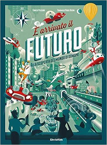 È arrivato il futuro. Ediz. a colori  Amazon.it  Enrico Passoni c7db7f9f5237