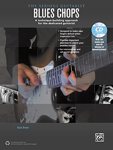 The Serious Guitarist -- Blues Chops: A Technique-Building Approach for the Dedicated Guitarist, Book & MP3 CD