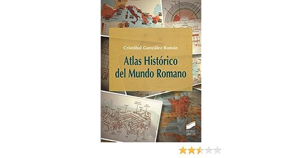 Atlas Histórico del Mundo Romano: 22 Atlas Históricos: Amazon.es ...