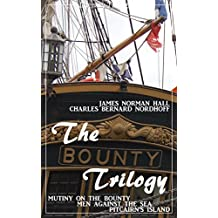 The Bounty Trilogy (Mutiny on the Bounty, Men against the Sea, Pitcairn's Island) - comprehensive, unabridged and illustrated - (Literary Thoughts Edition)