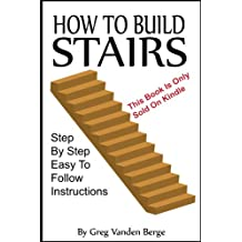 How To Build Stairs – Step By Step Guide