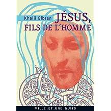 Jésus, Fils de l'Homme : Ses paroles et ses actes racontés et rapportés par ceux qui l'ont connu (La Petite Collection) (French Edition)