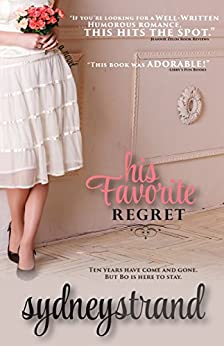 His Favorite Regret: A Novel (His Favorite Series Book 1) by [Strand, Sydney]
