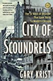 City of Scoundrels: The 12 Days of Disaster That Gave Birth to Modern Chicago