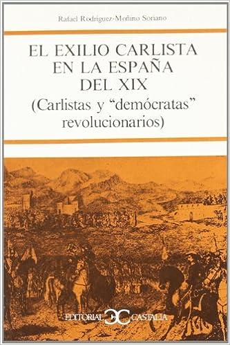 El exilio carlista en la España del XIX . SELECCIONES CASTALIA ...