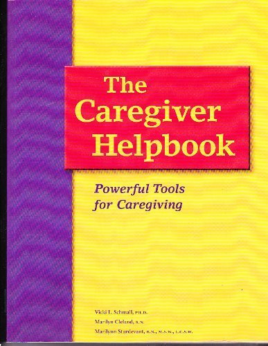 The Caregiver Helpbook: Powerful Tools for Caregiving by Vicki L Schmall (2000-01-01)