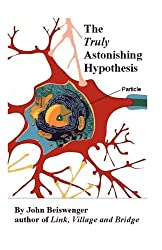 The Truly Astonishing Hypothesis