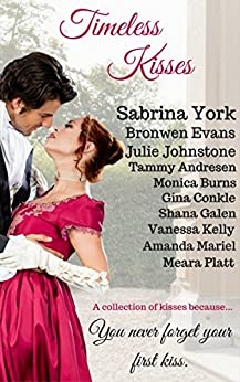Timeless Kisses by [York, Sabrina, Evans, Bronwen, Johnstone, Julie, Andresen, Tammy, Burns, Monica, Conkle, Gina, Galen, Shana, Kelly, Vanessa, Mariel, Amanda, Platt, Meara]