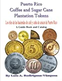 img - for Puerto Rico coffee and sugar cane plantation tokens book / textbook / text book