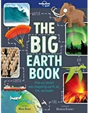 Lonely Planet The Big Earth Book 1st Ed.: How our planet was shaped by the four elements