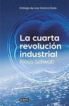La cuarta revolución industrial de [Schwab, Professor Dr.-Ing. Klaus]