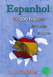 Espanhol: 16.000 Frases: 2ª Edição (16.000 Frases Bilíngues)