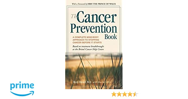 the cancer prevention book a complete mind body approach to stopping cancer before it starts