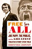 Free for All, Kenneth Turan and Joseph Papp, 0767931688