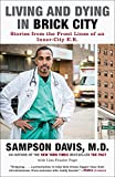 img - for Living and Dying in Brick City: Stories from the Front Lines of an Inner-City E.R. book / textbook / text book