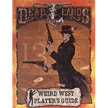 Deadlands: Weird West Player's Guide (Revised) (Deadlands: The Weird West)