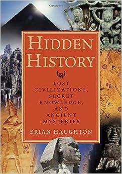 Hidden History: Lost Civilizations Secret Knowledge And Ancient Mysteries PDF Descargar