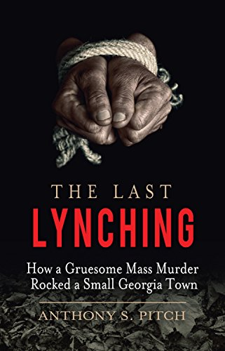 The Last Lynching: How a Gruesome Mass Murder Rocked a Small Georgia Town cover
