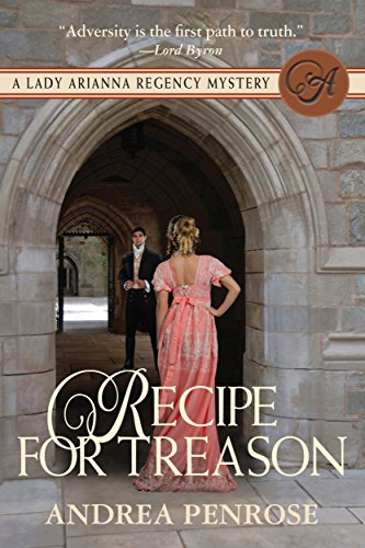 Recipe For Treason: A Lady Arianna Regency Mystery (A Lady Arianna Hadley Mystery Book 3)