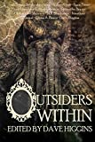 Outsiders Within - Kindle edition by Higgins, Dave, Jacob, Joel Donato, ring, dave, Croft, Willow, Priest, Ryan, Lemelson, Noah, Csernica, Lillian, Bryant, Samantha, Maleney, Christopher, Blackmoor, M.R.. Literature & Fiction Kindle eBooks @ Amazon.com.