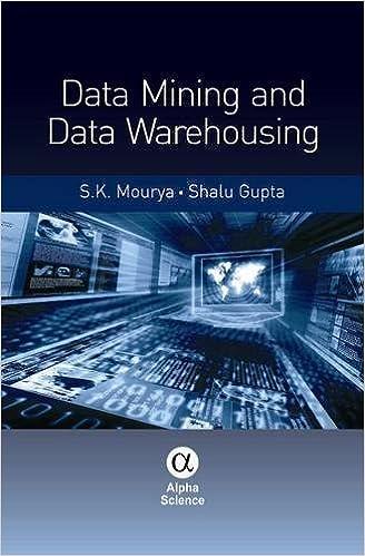 Data Mining and Data Warehousing: S  K  Mourya, Shalu Gupta