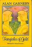 Alan Garner's Fairy Tales of Gold, Alan Garner, 0399207597