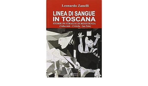 Linea di sangue in Toscana. Storie di stragi e Resistenza ...