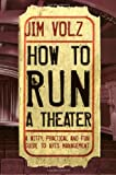 How to Run a Theater, Jim Volz, 0823083055