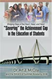 Severing the Achievement Gap in the Education of Students, Art McCoy, 0595411495