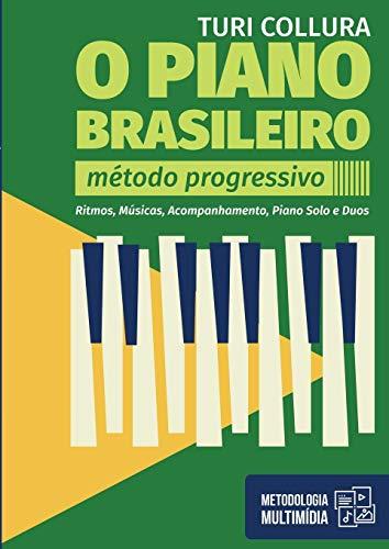 (O PIANO BRASILEIRO - Método Progressivo - Turi Collura (Portuguese Edition))