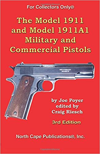 The Model 1911 and Model 1911A1 Military and Commercial