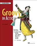 Groovy in Action, Dierk König and Guillaume Laforge, 1935182447