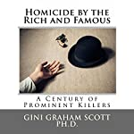 Homicide by the Rich and Famous | Gini Graham Scott