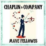 Chaplin and Company | Mave Fellowes