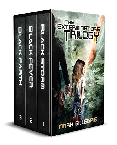 The Exterminators Trilogy: The Complete Post-Apocalyptic Box Set by [Gillespie, Mark]