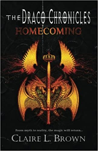 Draco Chronicles: Homecoming: Volume 1 (The Draco Chronicles)