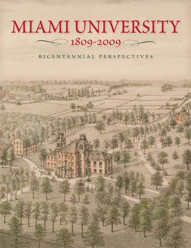 Miami University, 1809-2009: Bicentennial Perspectives (Press University Miami)
