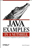 Java Examples in a Nutshell : A Tutorial Companion to Java in a Nutshell, Flanagan, David, 1565923715