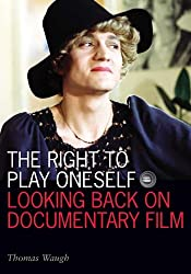 Right to Play Oneself: Looking Back on Documentary Film (Visible Evidence)