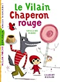 Le Vilain Chaperon Rouge (French Edition) by Ghislaine Biondi (2014-04-02)