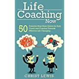 Self Help: Life Coaching: 50 Powerful Habits for Coach and Coachee Towards Effective Life Changing (Life Coach Management Alternative Holistic Hypnotherapy)