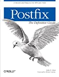 Postfix: The Definitive Guide, Kyle Dent D., 0596002122
