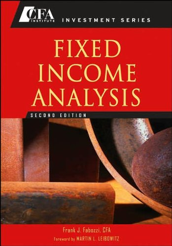 F. J. Fabozzi CFA's,M. L. Leibowitz 's 2nd(second) edition (Fixed Income Analysis (CFA Institute Investment Series) [Hardcover])(2007)