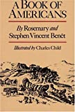 A Book of Americans, Stephen Vincent Benet and Rosemary Benet, 0805002979