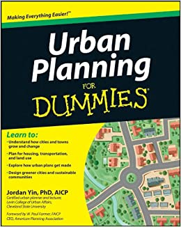Urban Planning For Dummies: Amazon co uk: Jordan Yin, W  Paul Farmer